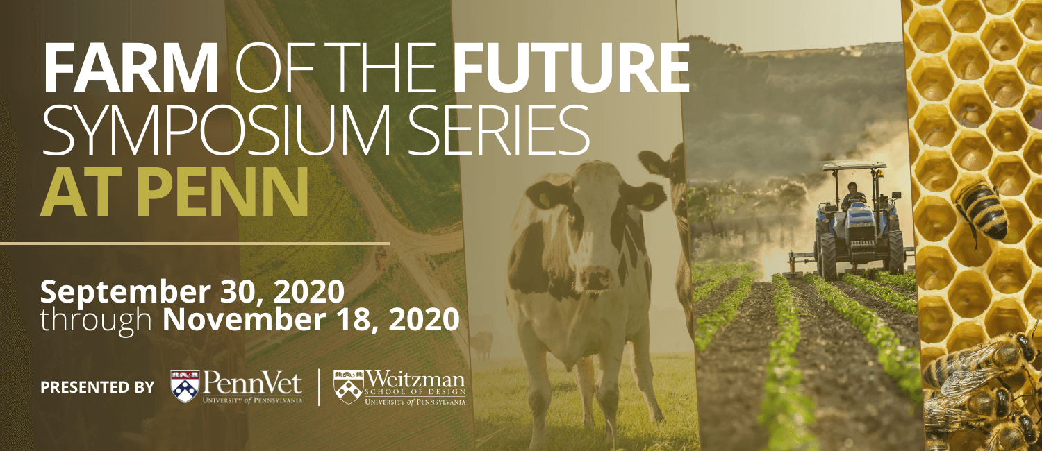 Join us for the Farm of the Future Symposium Series being held from September 30, 2020 through November 18, 2020.