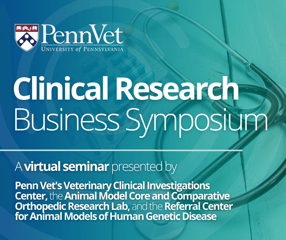 Penn Vet VCIC Clinical Research Business Symposium